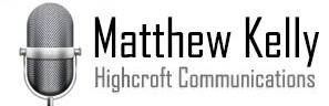 Matthew Kelly  |  Highcroft Communications